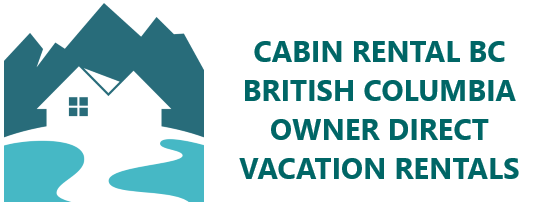 Cabin Rental BC - Vacation Accommodation
